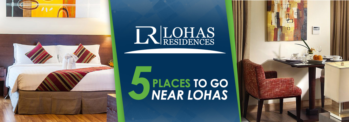 5 Places to go Near Lohas