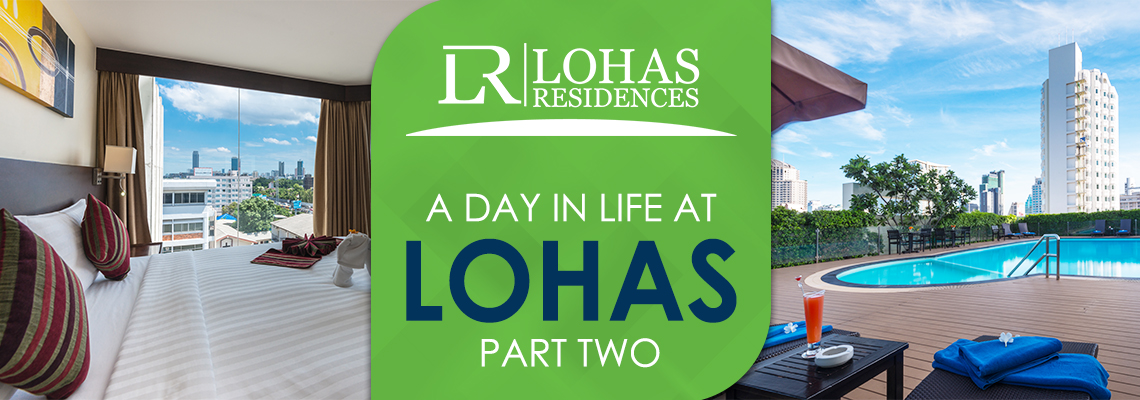 A Day in the Life at Lohas-Part Two
