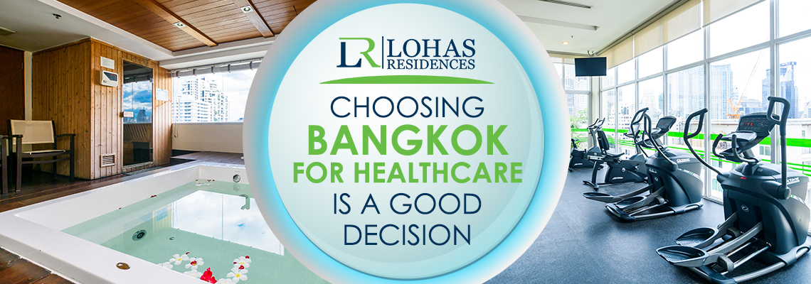 Choosing Bangkok for healthcare is a good decision