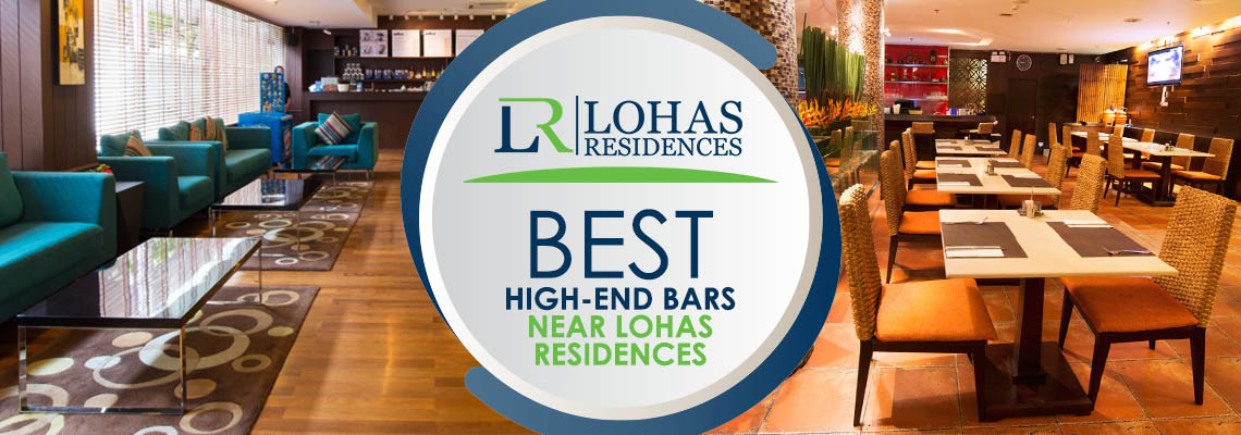 Best High-end Bars near Lohas Residences