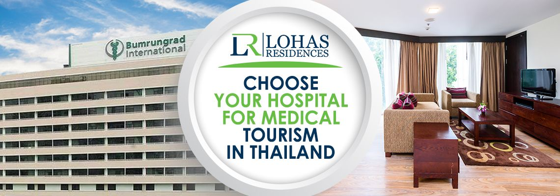Choose your Hospital for Medical Tourism in Thailand