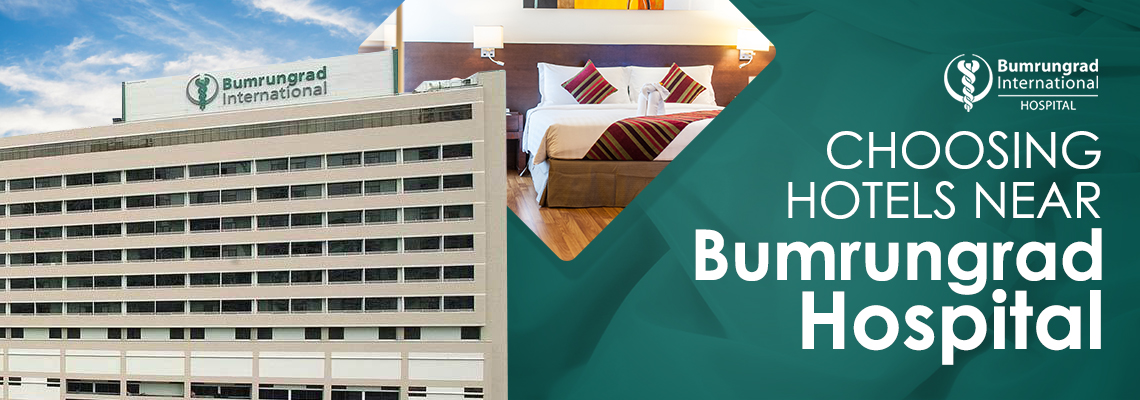 Choosing Hotels near Bumrungrad Hospital