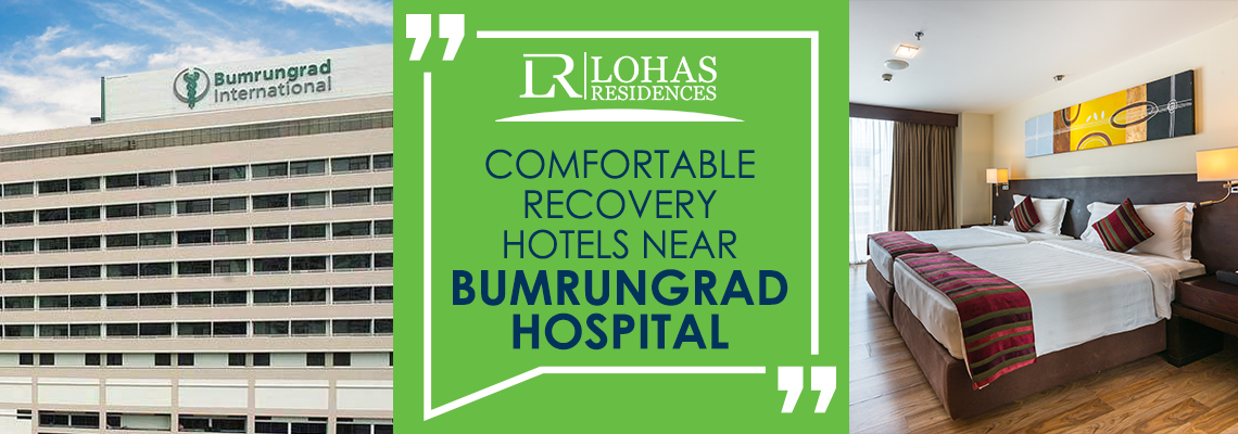 Comfortable Recovery Hotels near Bumrungrad Hospital