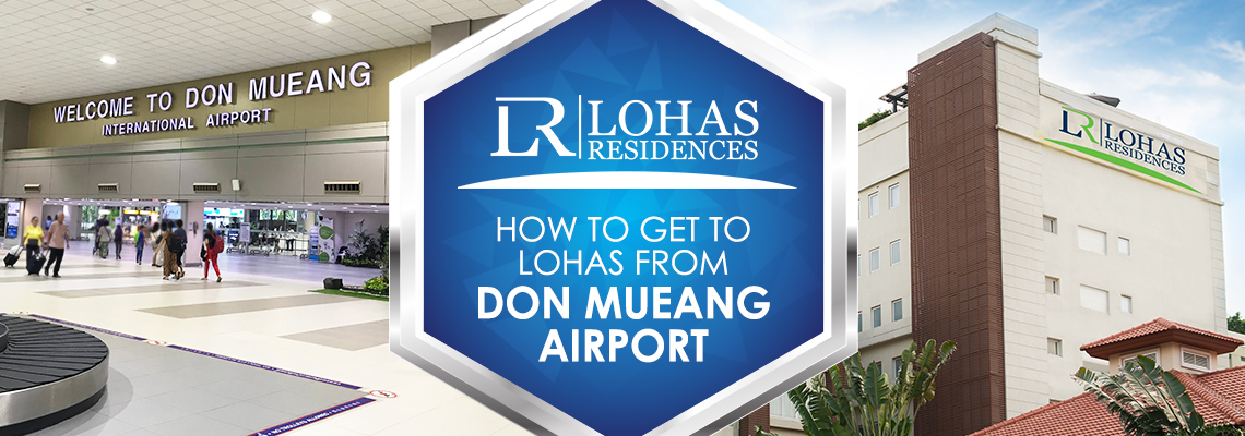 How to get to Lohas from Don Mueang Airport