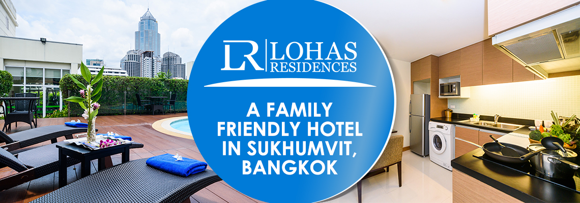 A family friendly hotel in Sukhumvit, Bangkok