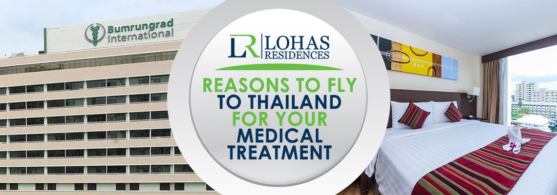 Reasons to fly to Thailand for your medical treatment