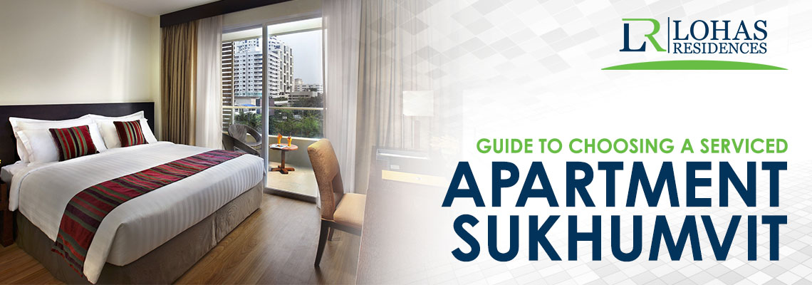 Guide to Choosing a Serviced Apartment Sukhumvit