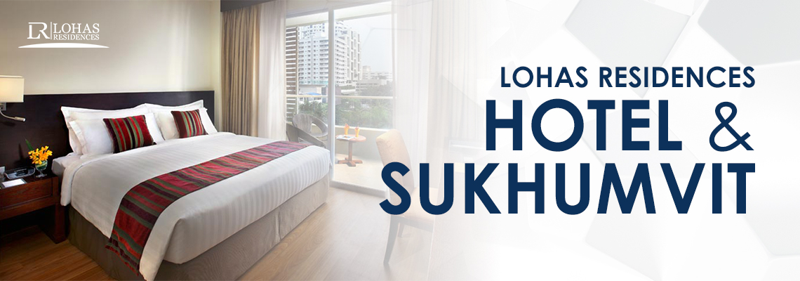 Lohas Residences Hotel and Sukhumvit