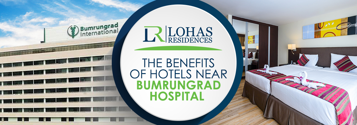 The benefits of hotels near Bumrungrad hospital