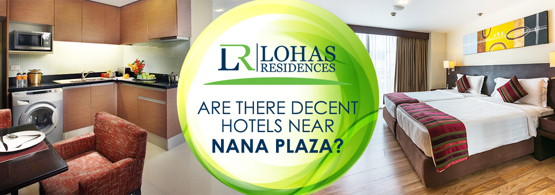 Are There Decent Hotels Near Nana Plaza?
