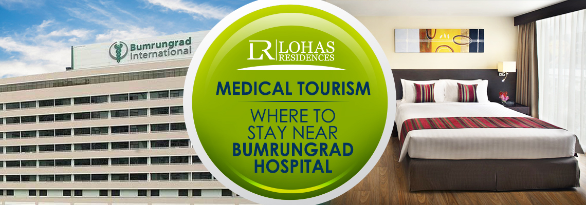 Medical tourism – where to stay near Bumrungrad hospital