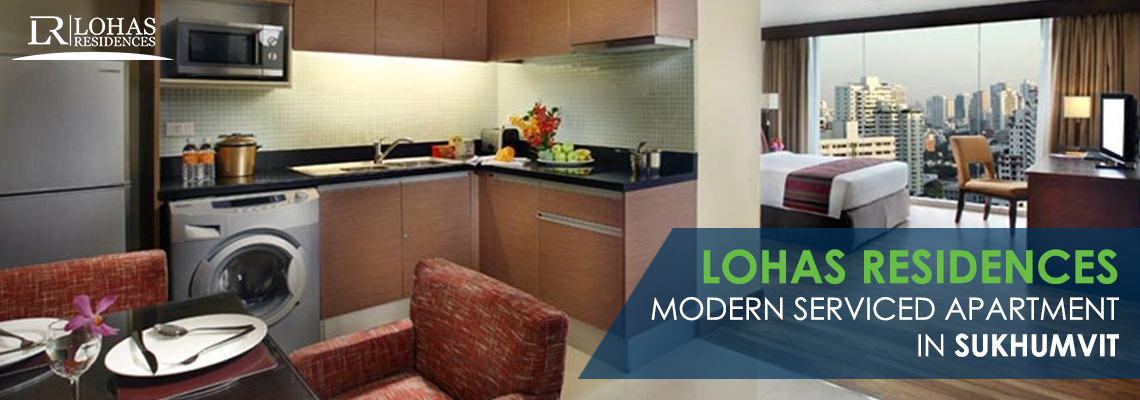 Lohas Residences: Modern Serviced Apartment in Sukhumvit