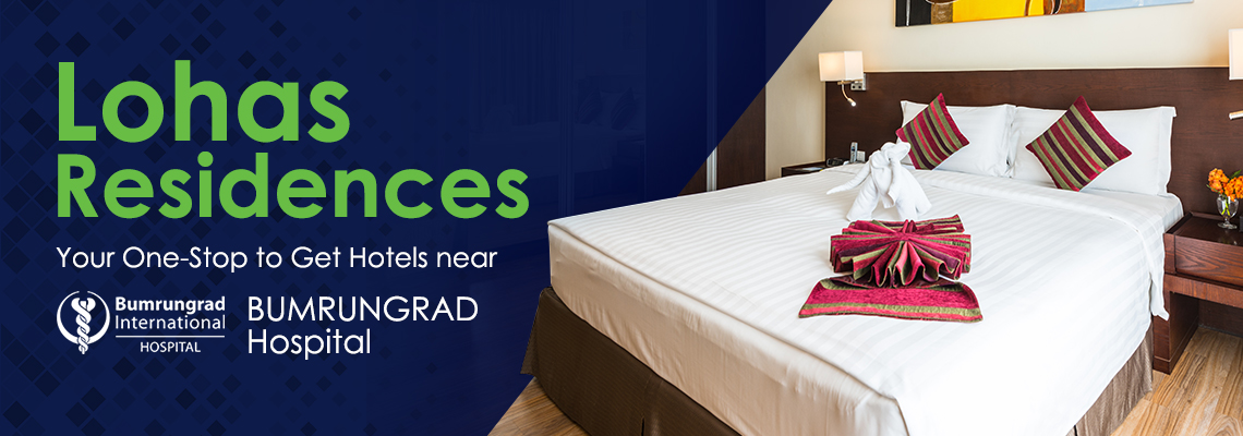 Lohas Residences: Your One-Stop to Get Hotels near Bumrungrad Hospital