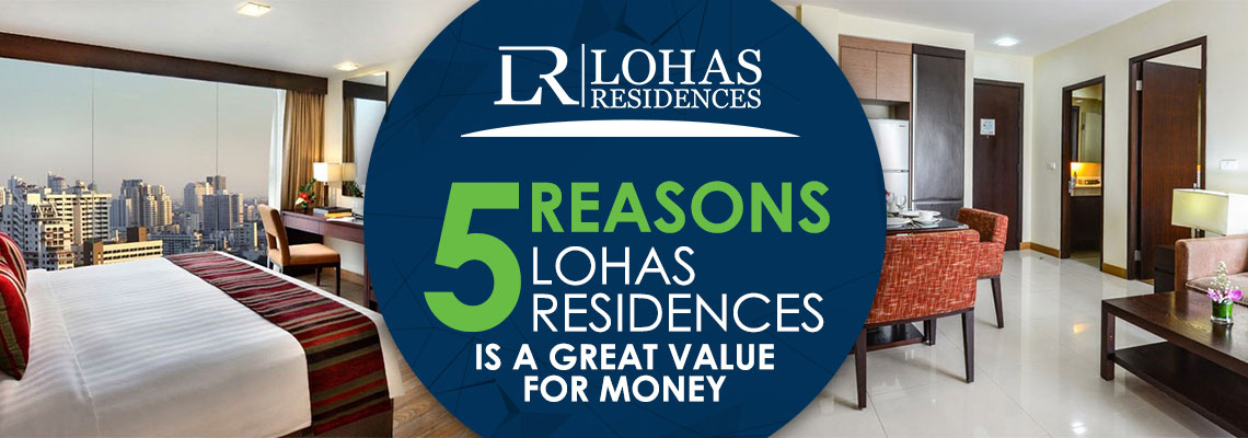 5 Reasons Lohas Residences is a Great Value for Money