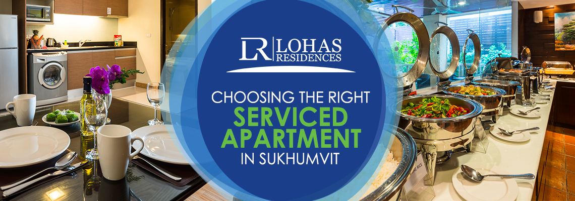Choosing the Right Serviced Apartment in Sukhumvit