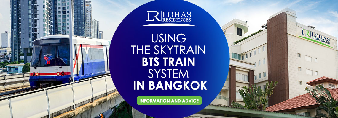 Using the Skytrain BTS train system in Bangkok — Information and Advice