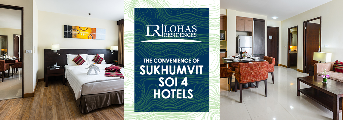 The convenience of Sukhumvit Soi 4 hotels