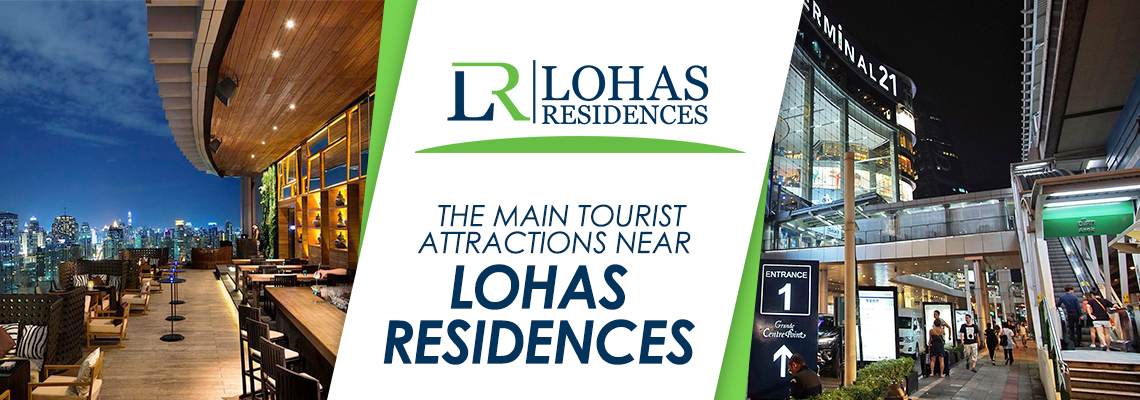 The Main Tourist Attractions near Lohas Residences